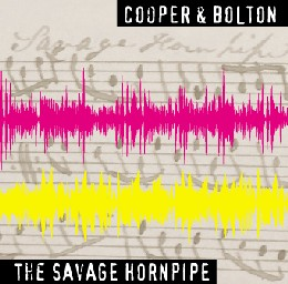 Pete Cooper and Richard Bolton CD Sleeve - Savage Hornpipe. Click for more details.