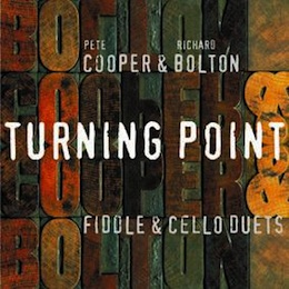 Pete Cooper and Richard Bolton CD Sleeve - Turning Point. Click for more details.